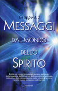 LIBRO - messaggi-mondo-spirito GRUPPO A7 - animaceleste.it