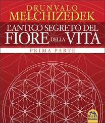 l'antico segreto del fiore della vita 1 parte - drunvalo Melchizedek - libri