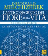 l'antico segreto del fiore della vita 2 parte - drunvalo Melchizedek - libri