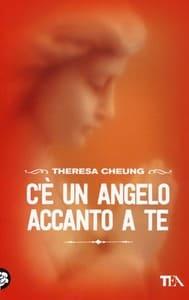 libro - Cheung Theresa - C'è UN ANGELO ACCANTO A TE - animaceleste.it